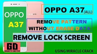 Oppo A37 | Remove Screen Lock (Pattern/Password/Pin) Without Data Loss | Fully Free| Miracle Crack