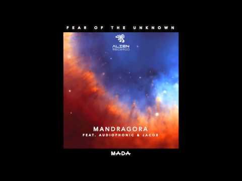 Mandragora & Audiophonic & Jacob - Fear of the unknown (Original Mix)