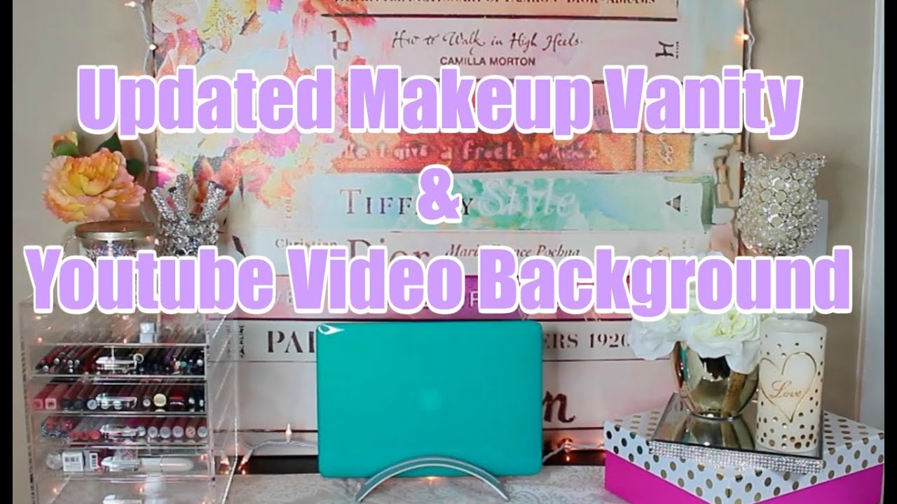 Updated Makeup Vanity Youtube Video Background