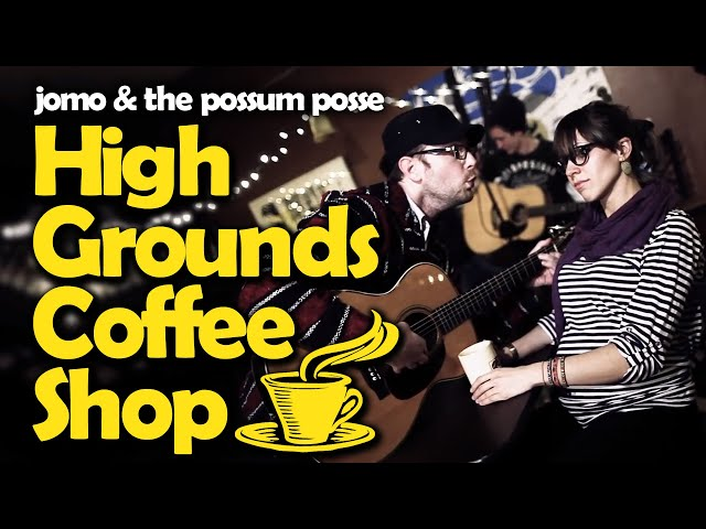 The Possum Posse - High Grounds Coffee Shop (OFFICIAL VIDEO)