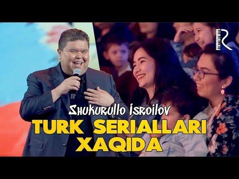 Shukurullo Isroilov - Turk seriallari haqida | Шукурулло Исроилов - Турк сериаллари хакида