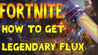 Fortnite: How To Get Legendary Flux!
