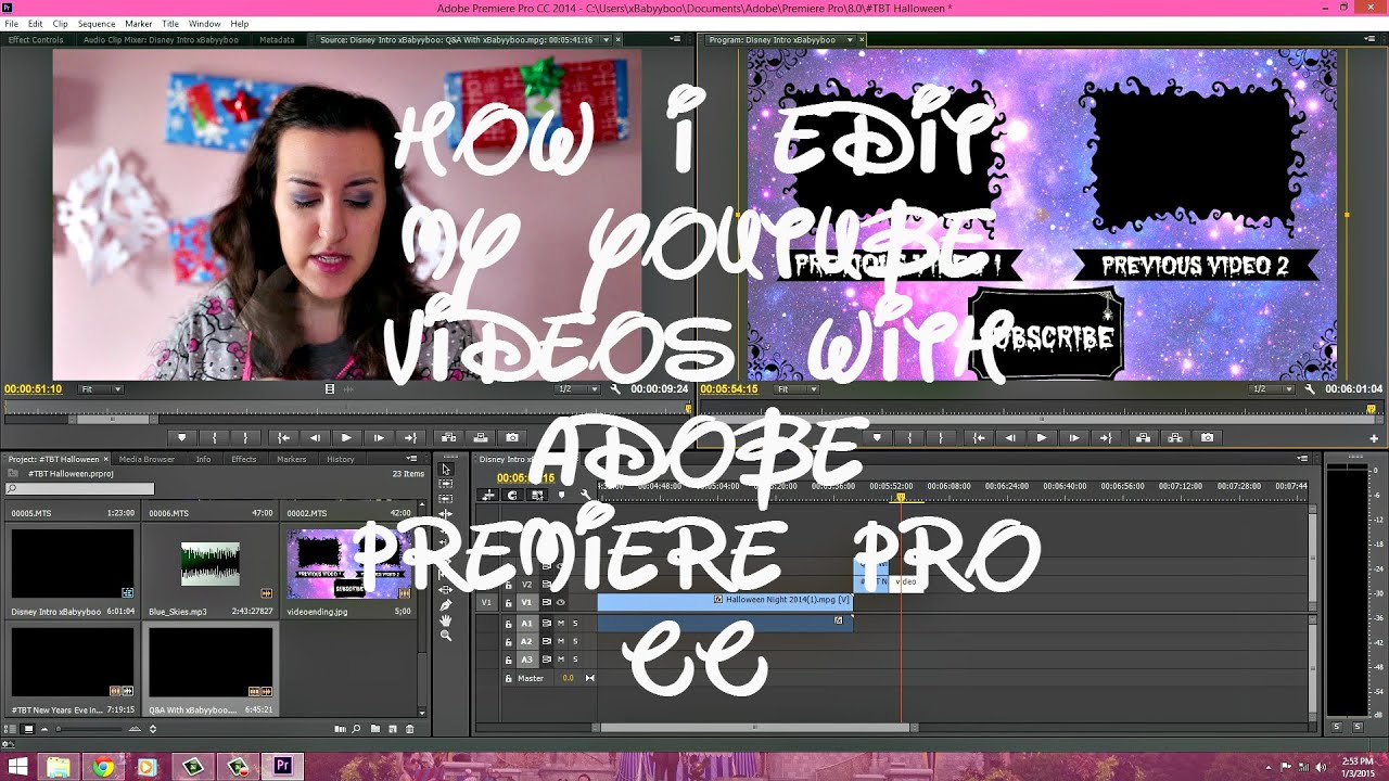 How I Edit My Youtube Videos With Adobe Premiere Cc