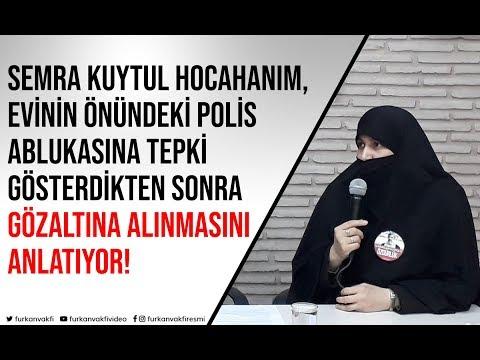 Semra Kuytul Hocahanım, Gözaltına Alınma Sebebini Açıklıyor!