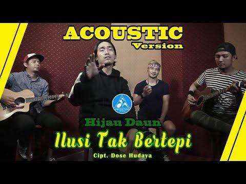 Hijau Daun Ilusi Tak Bertepi [Acoustic version]