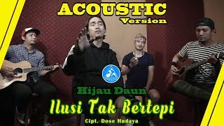 Video Hijau Daun Ilusi Tak Bertepi [Acoustic version] download MP3, 3GP, MP4, WEBM, AVI, FLV Juli 2018