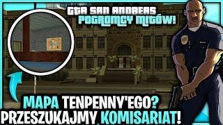 MAPA Tenpenny'ego? Przeszukajmy KOMISARIAT! - Pogromcy Mitów GTA San Andreas! #50