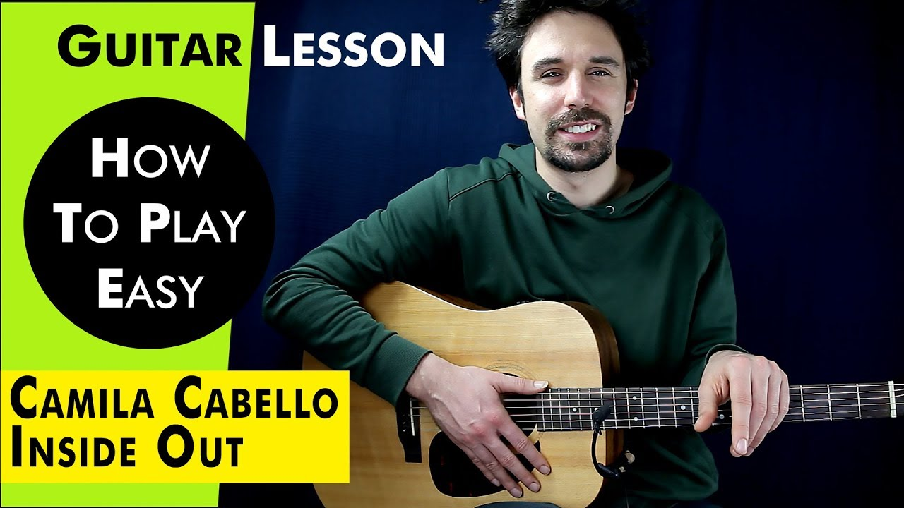 Inside Out Guitar Lesson Camila Cabello Guitar Tutorial Inside Out