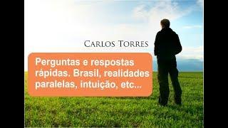 Perguntas e respostas rápidas  Brasil, realidades paralelas, intuição etc