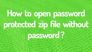 Open Password Protected Zip Files Without Password