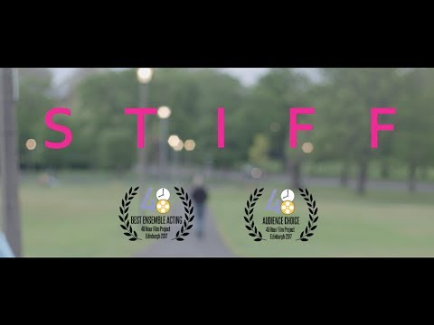 Stiff | Multiple Award Winner | 48 Hour Film Project Edinburgh 2017