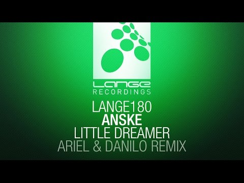 Anske - Little Dreamer (Ariel & Danilo Remix) [OUT NOW]