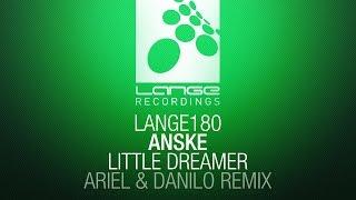 Anske - Little Dreamer (Ariel & Danilo Remix) [OUT NOW]