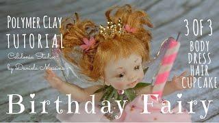 Birthday Fairy OOAK - Polymer Clay Tutorial - Part 3 of 3 Mp3
