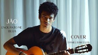 Baixar Enquanto Me Beija  - Jão (cover) por Daniel Barcelos