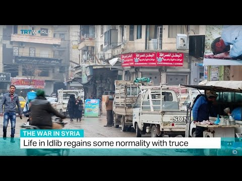 The War in Syria: Life in Idlib regains some normality with truce