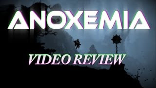 Anoxemia Review (Video Game Video Review)