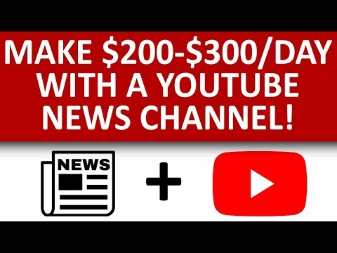 How To Make $200 - $300 Per Day With A YouTube News Channel (New Method In 2018)