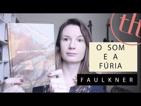 O Som e a Fúria (William Faulkner) | Tatiana Feltrin
