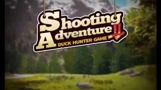 Shooting Adventure: Duck Hunter Game - Trailer