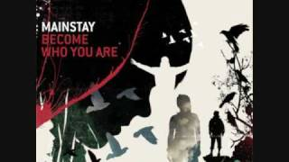 Watch Mainstay Become Who You Are video