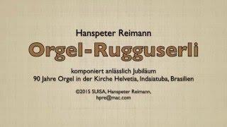 Orgel Rugguserli von Hanspeter Reimann