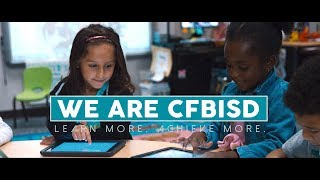 We Are CFBISD | Learn More. Achieve More.