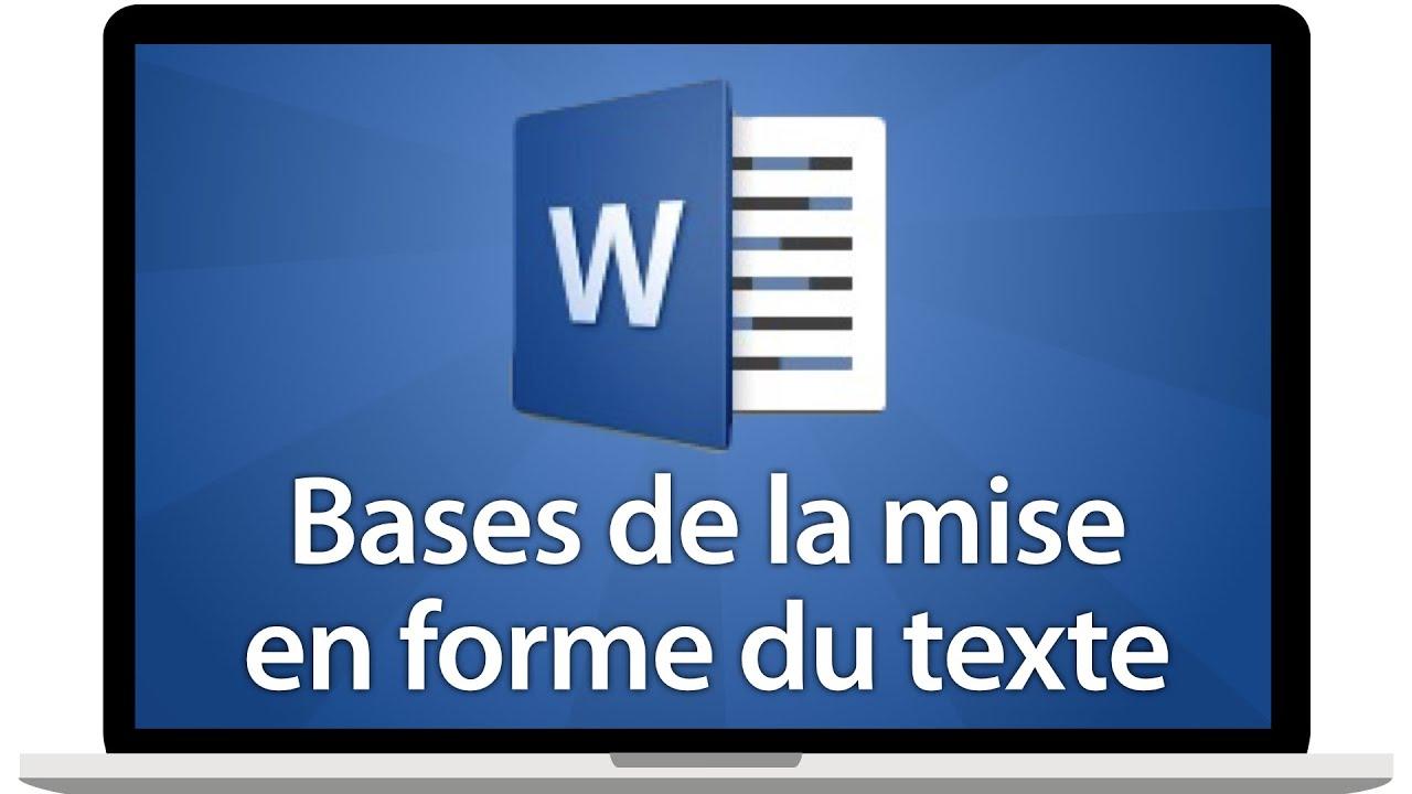 Les bases de la mises en forme du texte sous Word