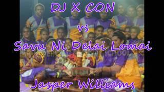 DJ X CON vs Savu Ni Delai Lomai  Jasper Williams (audio)