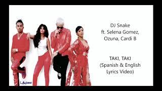 Taki - dj snake ft. selena gomez, ozuna, cardi b (lyrics video)