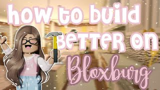 10+ TIPS TO BE A BETTER BUILDER IN BLOXBURG]IMPROVE YOUR BUILDING]ROBLOX]*uses voice*]