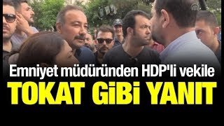 Emniyet müdüründen HDP'li vekile tokat gibi yanıt