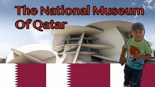 The National Museum of Qatar Vlog