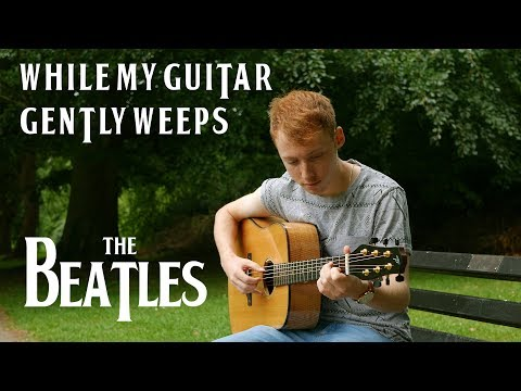 The Beatles - While My Guitar Gently Weeps - Fingerstyle Guitar Cover