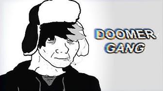 DOOMER GANG