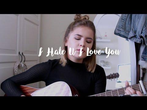 I Hate U I Love U - Gnash ft Olivia O'Brien / Cover by Jodie Mellor