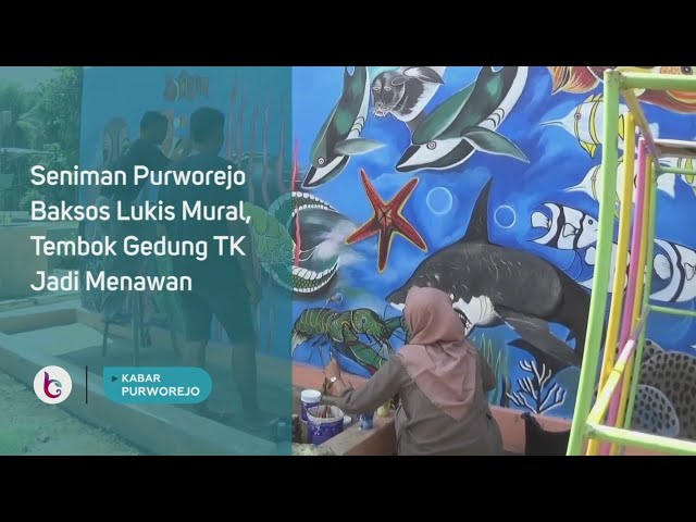 Seniman Purworejo Baksos Lukis Mural, Tembok Gedung TK Jadi Menawan