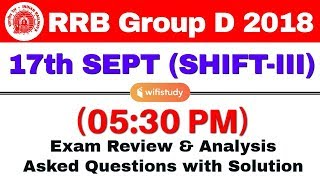 RRB Group D (17 Sept 2018, Shift-III) Exam Analysis & Asked Questions