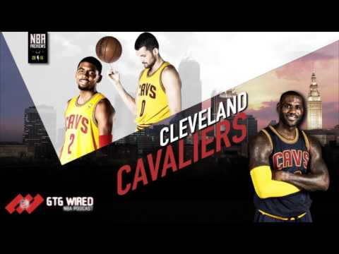 Cleveland Cavaliers NBA Previews 16/17 | Go-to-Guys Wired #150