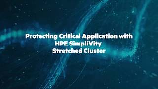Protecting Your Critical Application using HPE SimpliVity Stretched Cluster