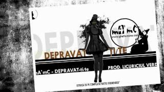mA&#39mC - Depravat(tite) (prod. Licuriciul Verde) (www.adevaRAP.com)