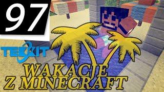 Wakacje z Minecraft (PL) #97 - Rafineria ropy