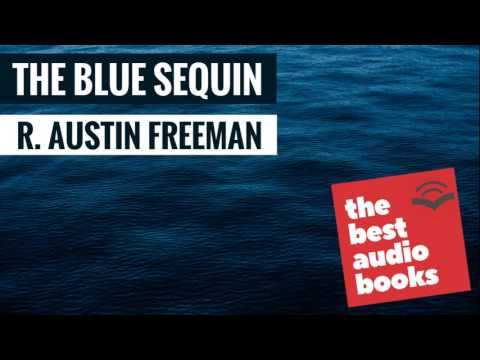 Dr. Thorndyke | The Blue Sequin by R. Austin Freeman | Crime & Mystery Fiction Audiobook