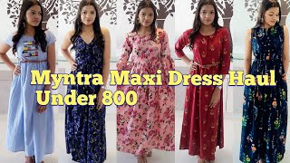 Myntra Maxi Dress Haul 2019(7 Dresses) | Affordable Maxi dresses under 800