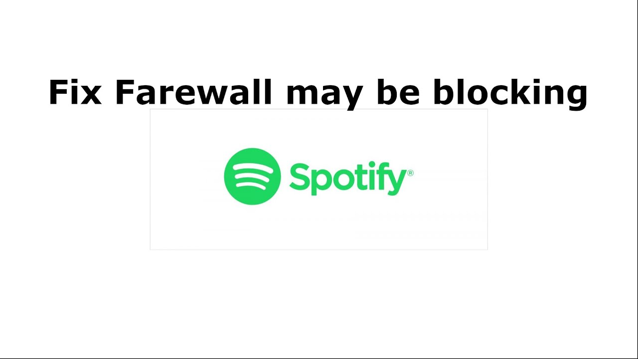 How to Fix a Firewall may be Blocking Spotify ( Error Code