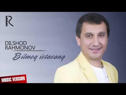 Dilshod Rahmonov - Bilmoq Istasang