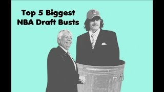 Top 5 Biggest NBA Draft Busts Of All Time