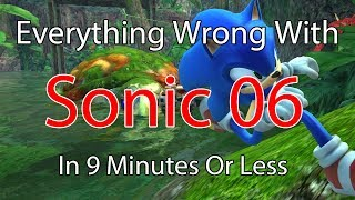 Everything Wrong With Sonic 06 In 9 Minutes Or Less (Sonic's Story)