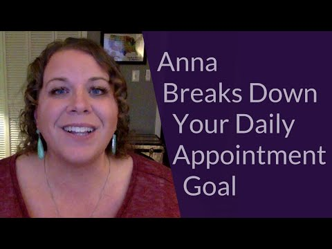 Anna Breaks Down Your Daily Appointment Goal