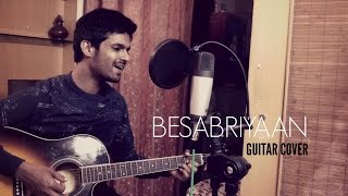 Besabriyaan | Guitar Cover | M. S. DHONI - THE UNTOLD STORY | Armaan Malik